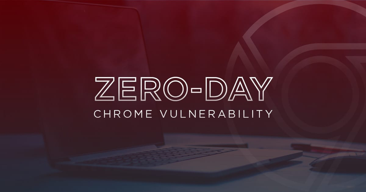 [Image: Zero-Day-Chrome-Vulnerability-FB.jpg]