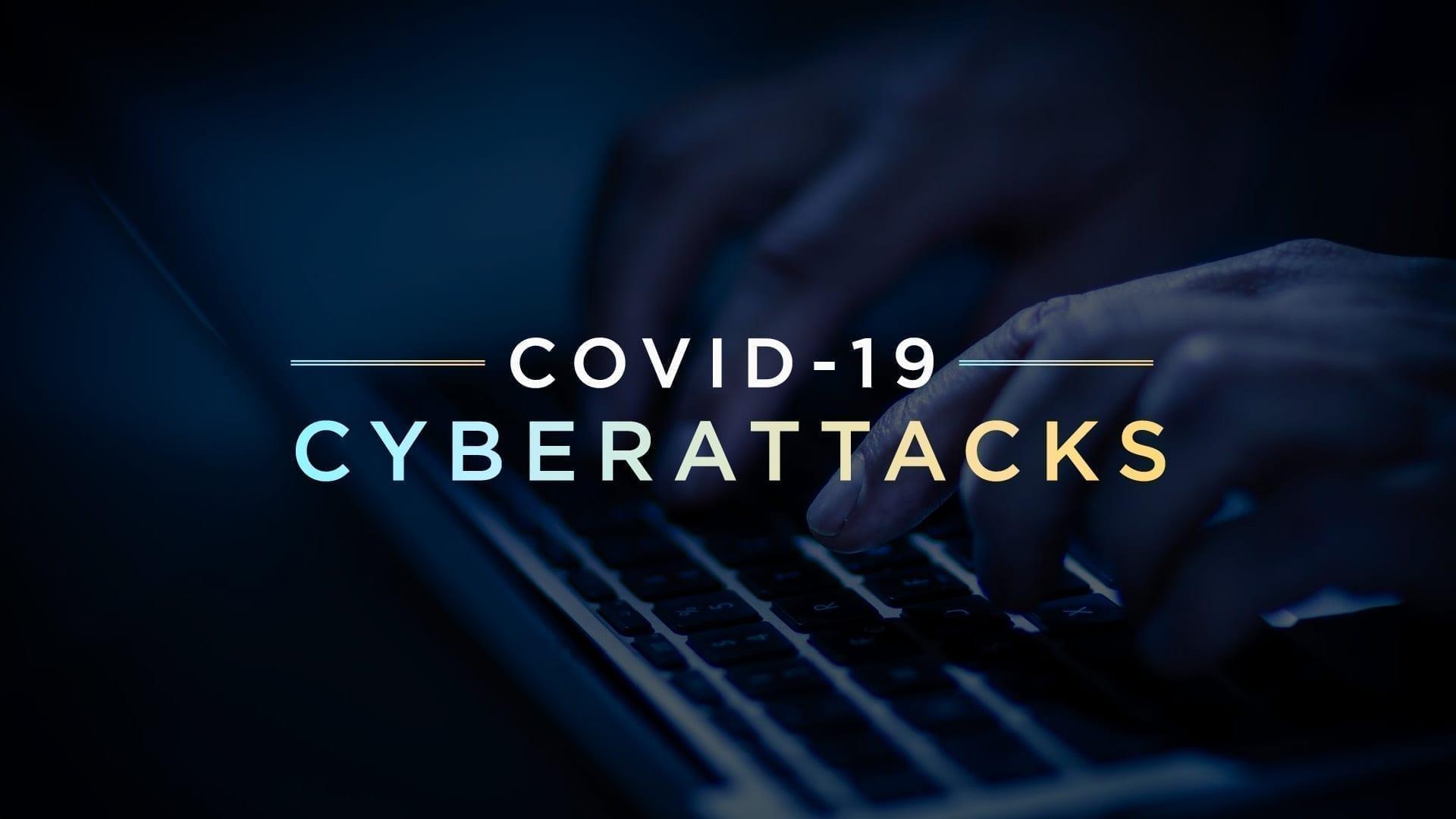COVID-19 Cyberattacks