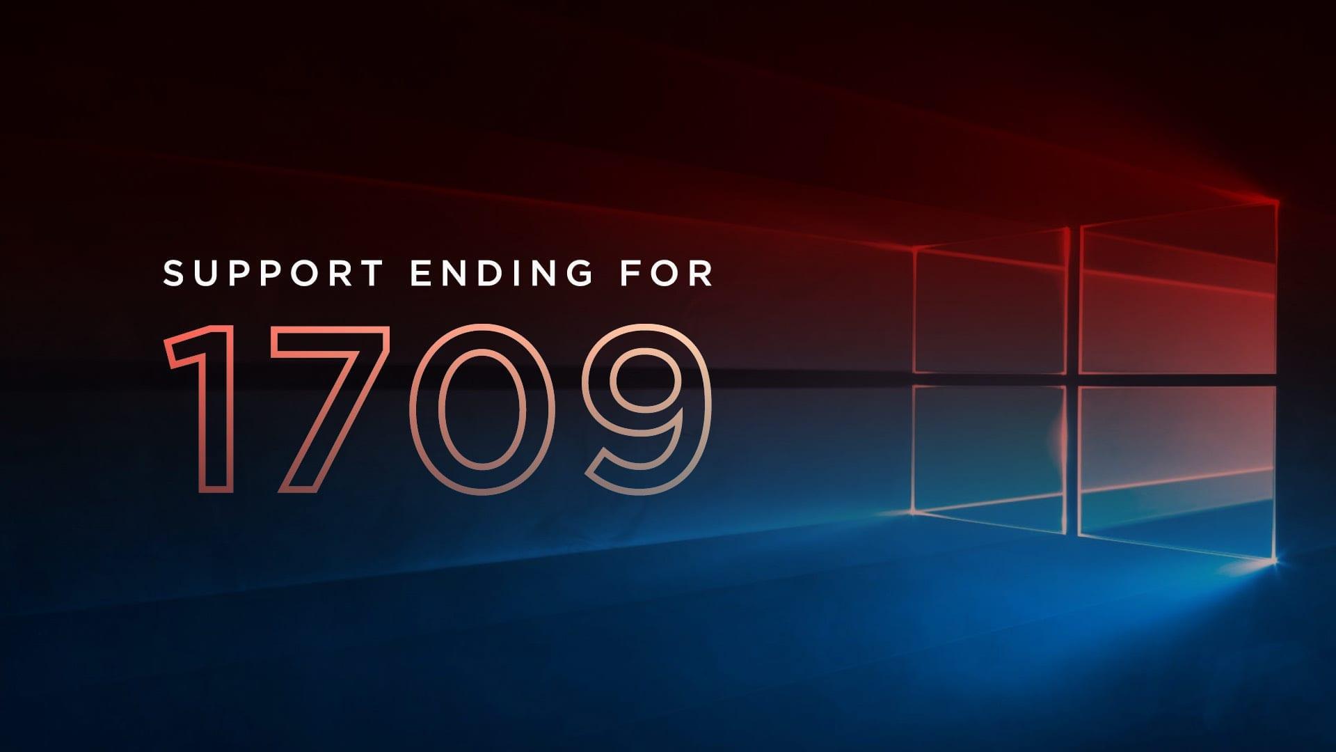 Support Ending for Windows 1709